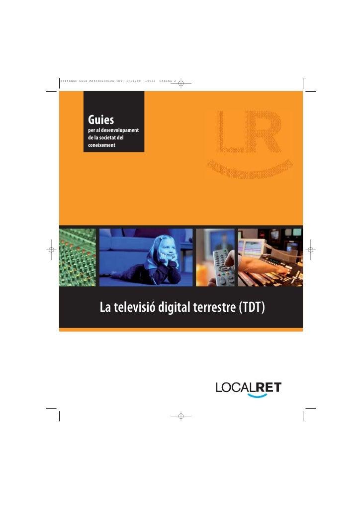 Guies per al desenvolupament de la societat del coneixement          La televisió digital terrestre (TDT)