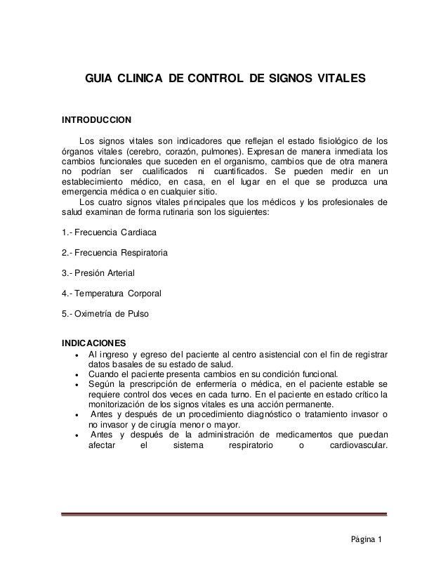 Página 1 GUIA CLINICA DE CONTROL DE SIGNOS VITALES INTRODUCCION Los signos vitales son indicadores que reflejan el estado ...