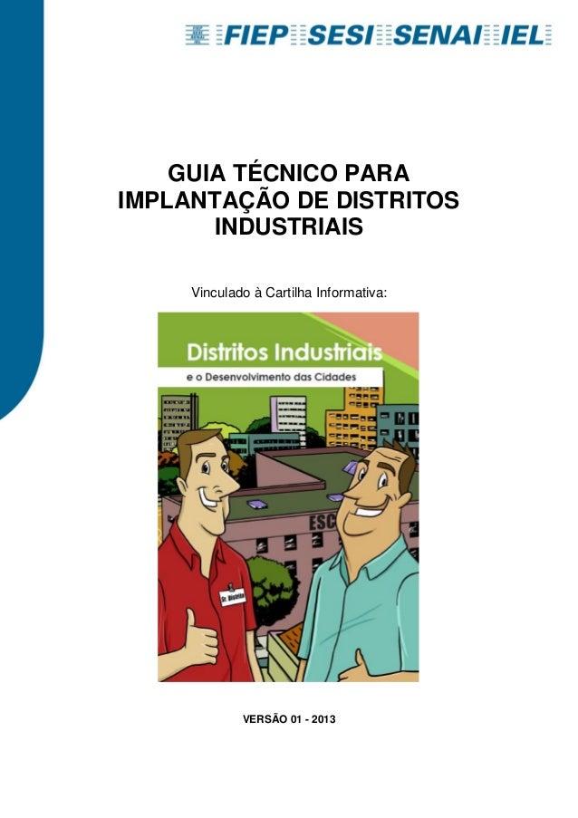 GUIA TÉCNICO PARA IMPLANTAÇÃO DE DISTRITOS INDUSTRIAIS Vinculado à Cartilha Informativa:  VERSÃO 01 - 2013