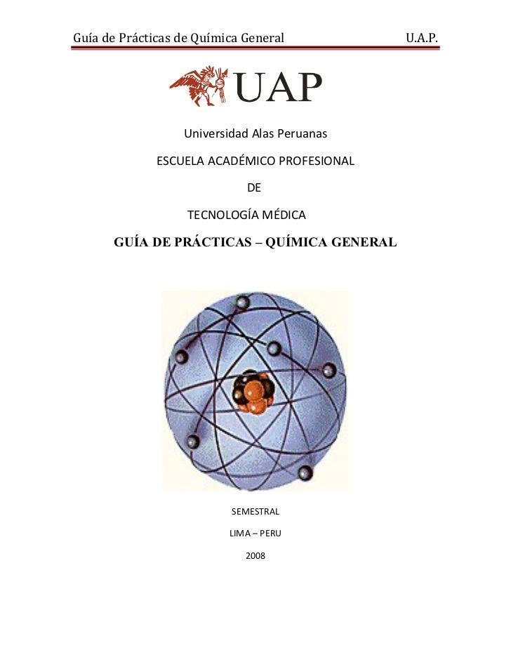 Guía de Prácticas de Química General          U.A.P.                  Universidad Alas Peruanas              ESCUELA ACADÉ...