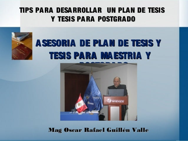 ASESORIA DE PLAN DE TESIS YASESORIA DE PLAN DE TESIS YTESIS PARA MAESTRIA YTESIS PARA MAESTRIA YDOCTORADODOCTORADOTIPS PAR...