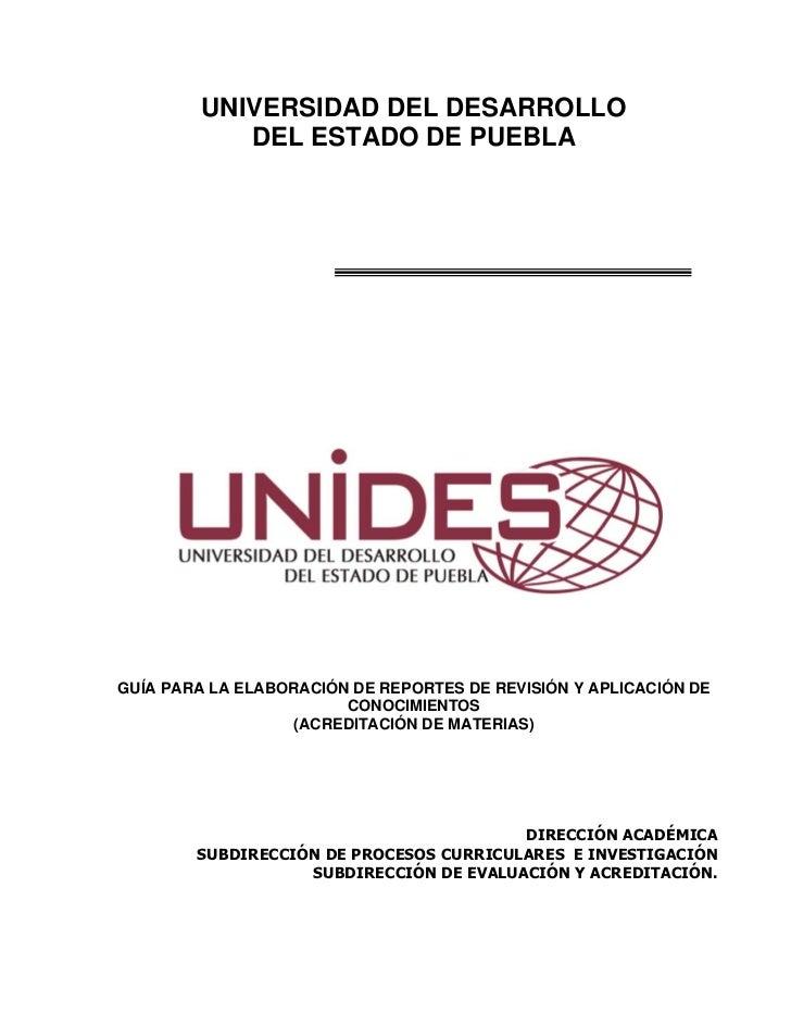 UNIVERSIDAD DEL DESARROLLO            DEL ESTADO DE PUEBLAGUÍA PARA LA ELABORACIÓN DE REPORTES DE REVISIÓN Y APLICACIÓN DE...