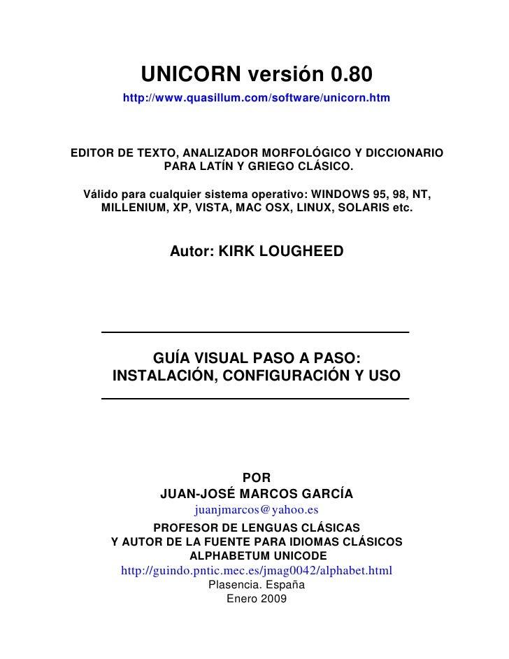 UNICORN versión 0.80        http://www.quasillum.com/software/unicorn.htm    EDITOR DE TEXTO, ANALIZADOR MORFOLÓGICO Y DIC...