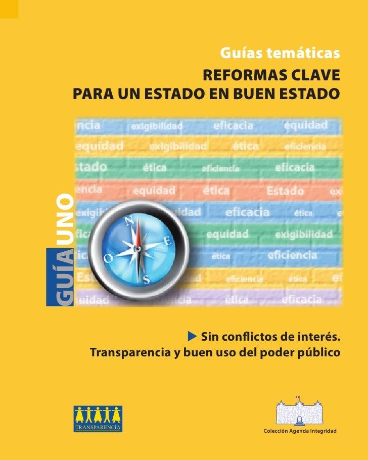 Guías temáticas                    REFORMAS CLAVE      PARA UN ESTADO EN BUEN ESTADO GUÍAUNO                              ...