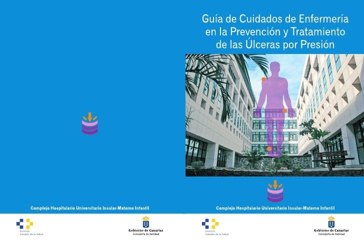 Guía de Cuidados de Enfermería en la Prevención y Tratamiento   de las Úlceras por PresiónComplejo Hospitalario Universita...