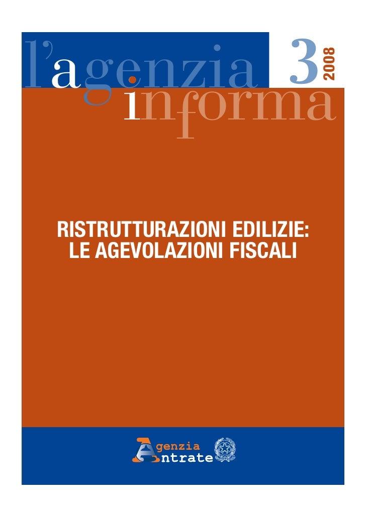l'agenzia 3                              2008    informa RISTRUTTURAZIONI EDILIZIE:  LE AGEVOLAZIONI FISCALI