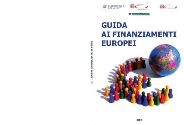 GUIDA AI FINANZIAMENTI EUROPEI 2009 GUIDAAIFINANZIAMENTIEUROPEI2009