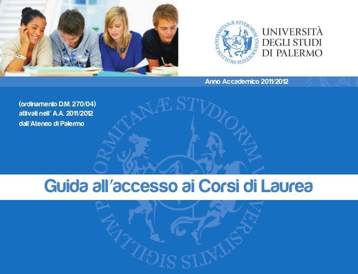 Anno Accademico 2011/2012(ordinamento D.M. 270/04)attivati nell' A.A. 2011/2012dall'Ateneo di Palermo         Guida all'ac...