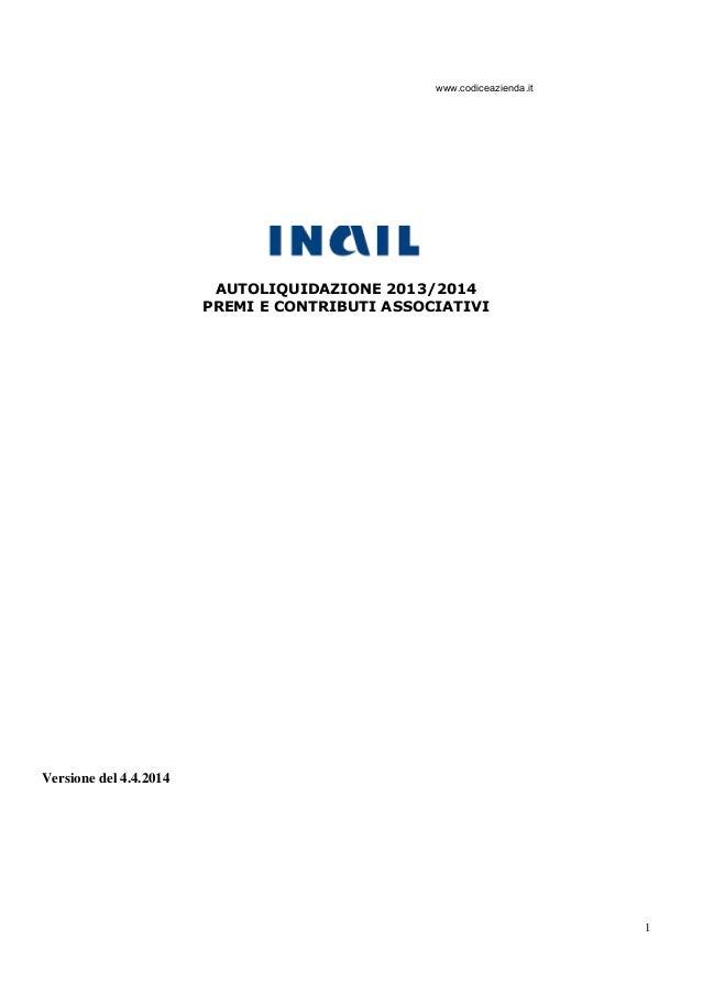 1 AUTOLIQUIDAZIONE 2013/2014 PREMI E CONTRIBUTI ASSOCIATIVI Versione del 4.4.2014 www.codiceazienda.it