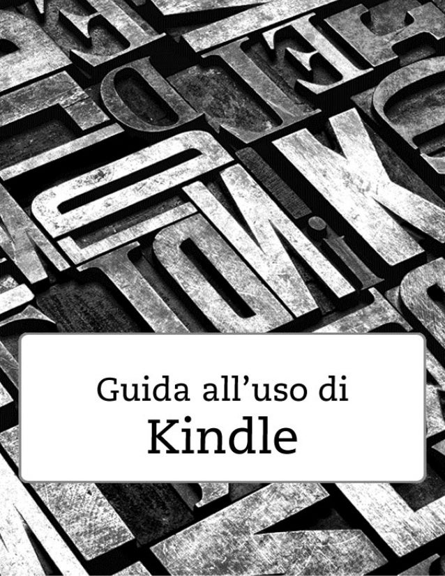 Guida all'uso di Kindle                      2                                                                   IndiceI...
