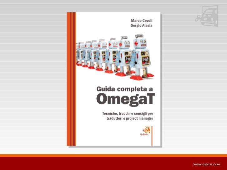 Guida completa a OmegaT: tecniche, trucchi e consigli per traduttori e project manager
