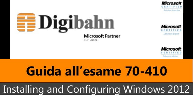 Guida esame 70 410 installing and configuring windows 2012