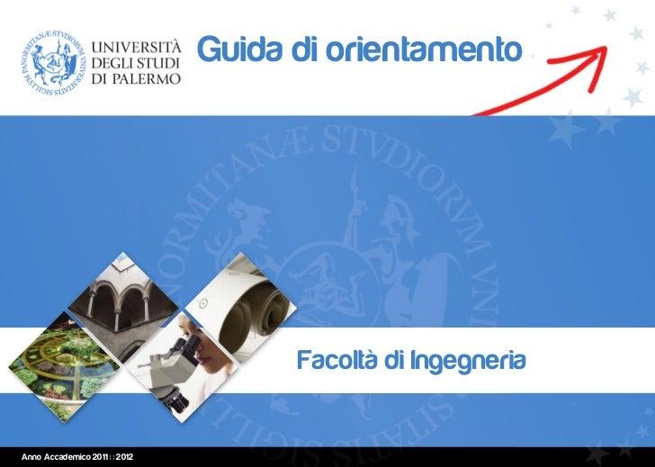 Guida di orientamento                                      Facoltà di IngegneriaAnno Accademico 2011 : : 2012