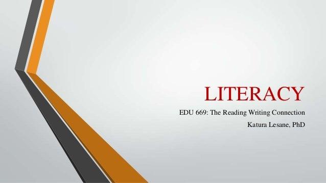 LITERACYEDU 669: The Reading Writing ConnectionKatura Lesane, PhD