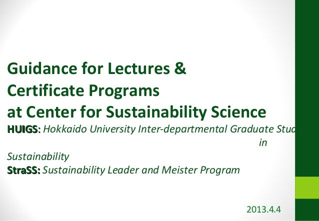 Guidance for Lectures &Certificate Programsat Center for Sustainability ScienceHUIGS: Hokkaido University Inter-department...