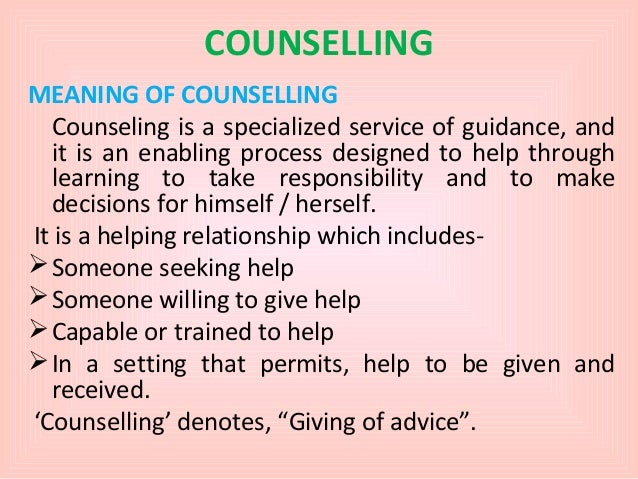 define councelling Definition of counseling according to the american counseling association, counseling is defined as, a professional relationship that empowers diverse individuals, families, and groups to accomplish mental health, wellness, education, and career goals.
