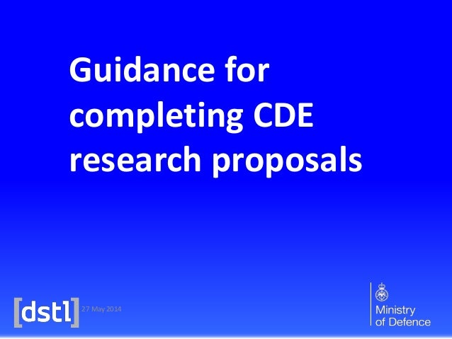27 May 2014 Guidance for completing CDE research proposals