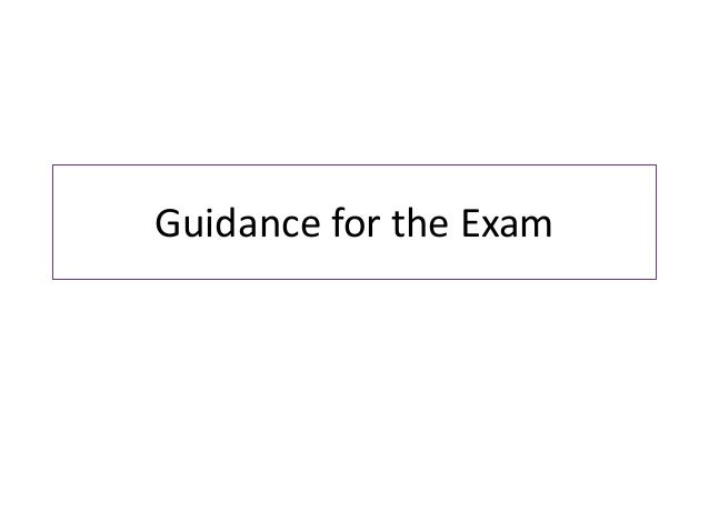 Guidance for the Exam