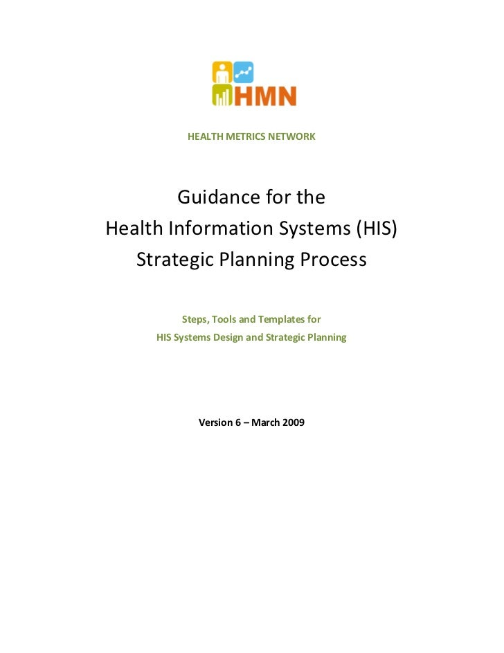 HEALTH METRICS NETWORK        Guidance for theHealth Information Systems (HIS)   Strategic Planning Process          Steps...