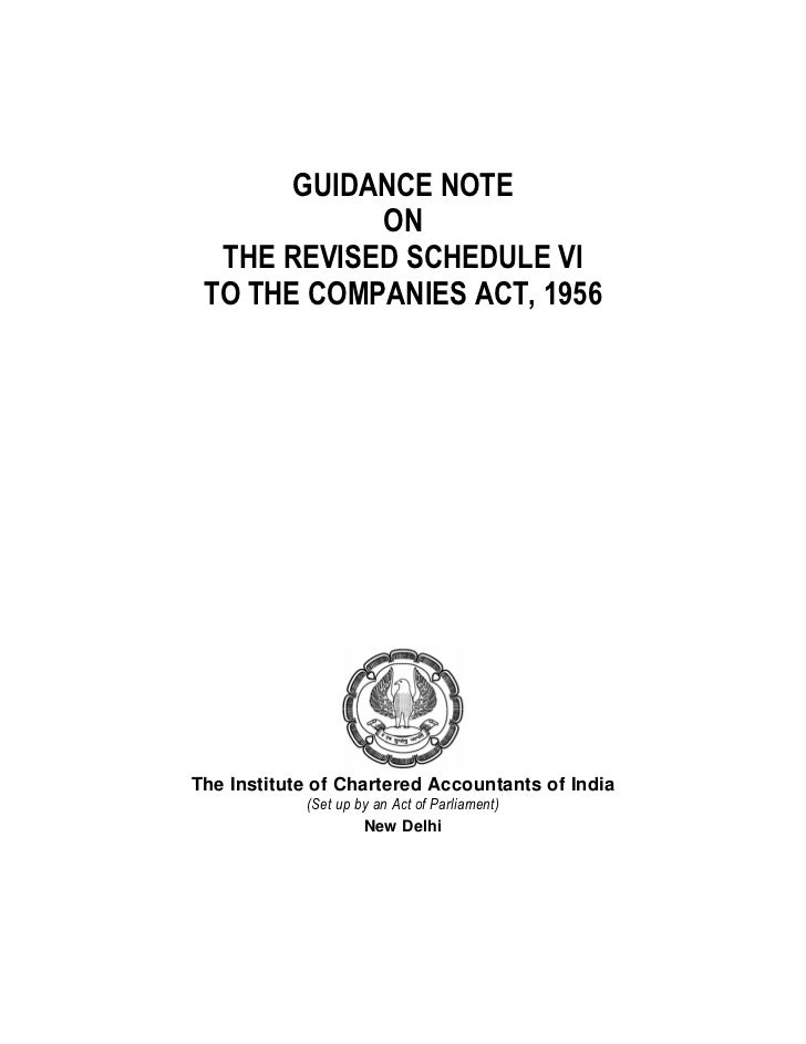 GUIDANCE NOTE            ON  THE REVISED SCHEDULE VI TO THE COMPANIES ACT, 1956The Institute of Chartered Accountants of I...