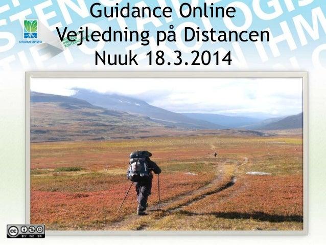 Guidance Online Vejledning på Distancen Nuuk 18.3.2014