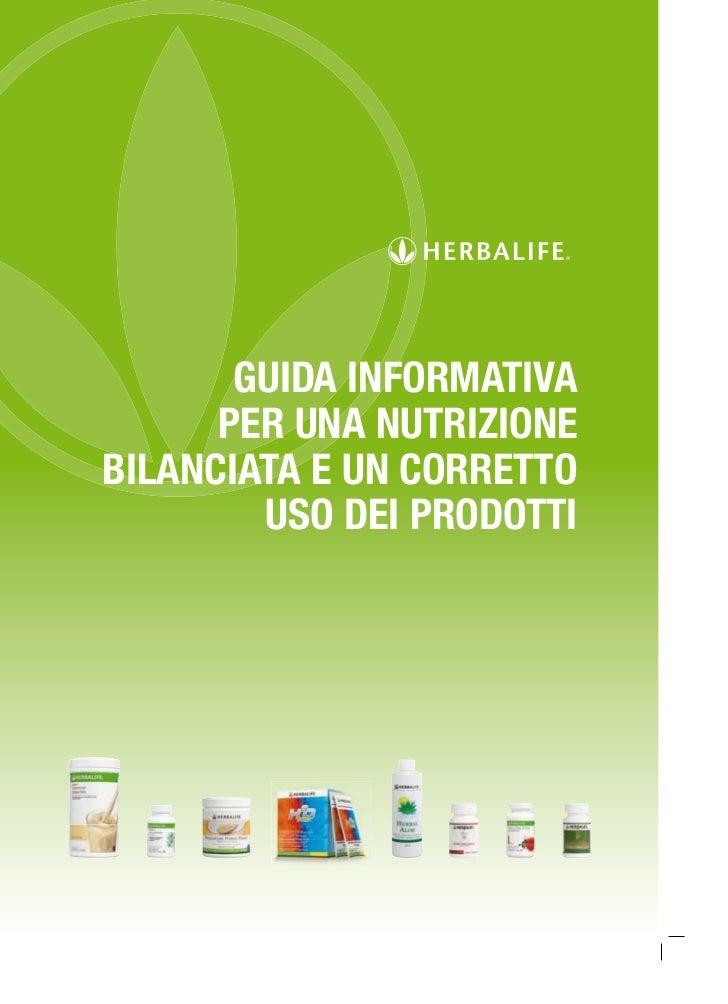 GUIDA INFORMATIVA      PER UNA NUTRIZIONEBILANCIATA E UN CORRETTO        USO DEI PRODOTTI