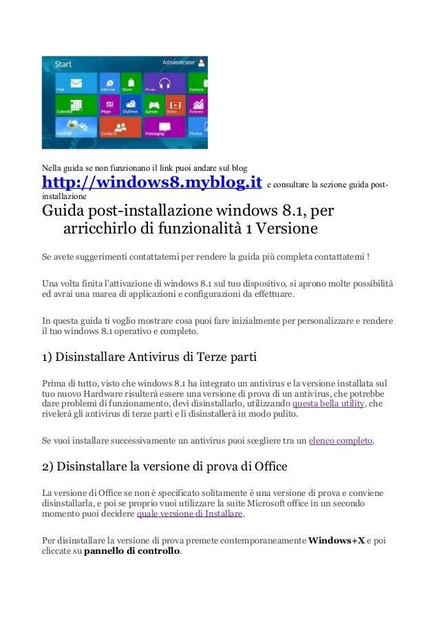 Nella guida se non funzionano il link puoi andare sul blog  http://windows8.myblog.it e consultare la sezione guida postin...