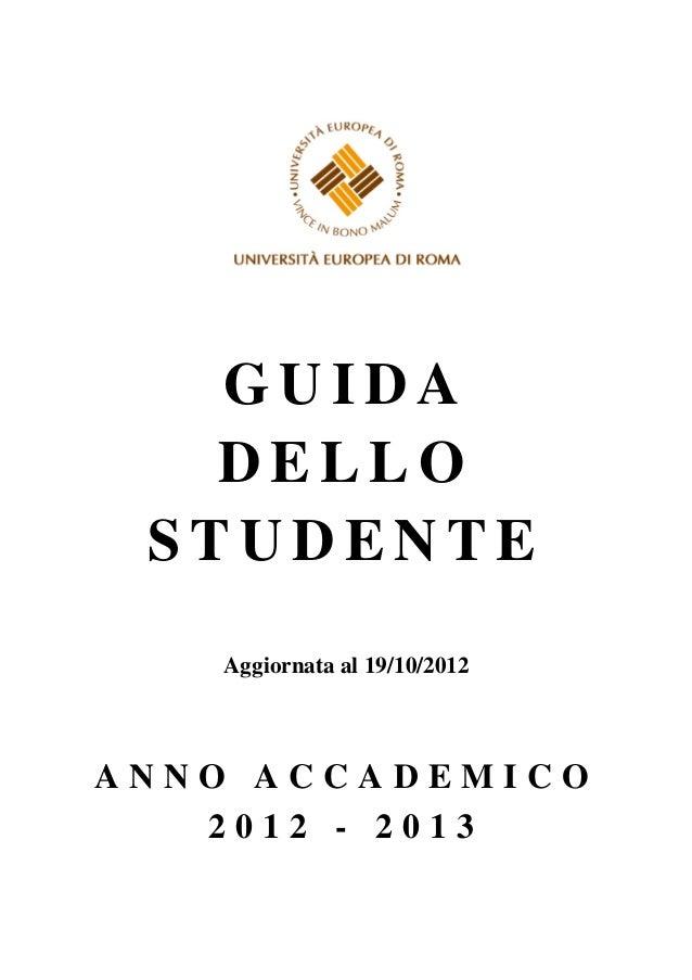 GUIDA   DELLO STUDENTE   Aggiornata al 19/10/2012ANNO ACCADEMICO   2012 - 2013