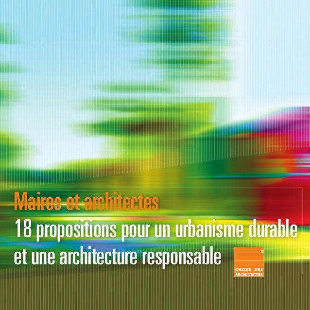 Maires et architectes 18 propositions pour un urbanisme durable et une architecture responsable