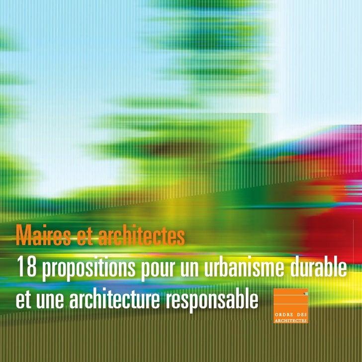 Maires et architectes18 propositions pour un urbanisme durableet une architecture responsable