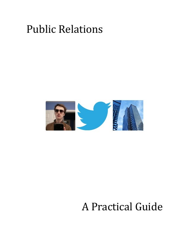 Public'Relations' ' ' ' ' ' ' ' ' ' ' ' ' ' ' ' ' ' ' ' ' ' ' ' ' ' ' ' ' ' ' ' ' ' ' A'Practical'Guide'