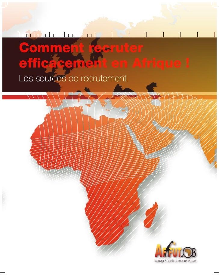 Comment recruterefficacement en Afrique !Les sources de recrutement                             L'Afrique à l'affût de tou...