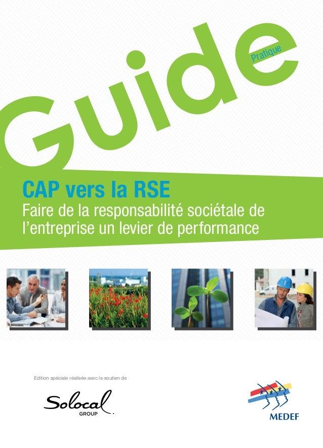 Edition spéciale réalisée avec le soutien de CAP vers la RSE Faire de la responsabilité sociétale de l'entreprise un levie...