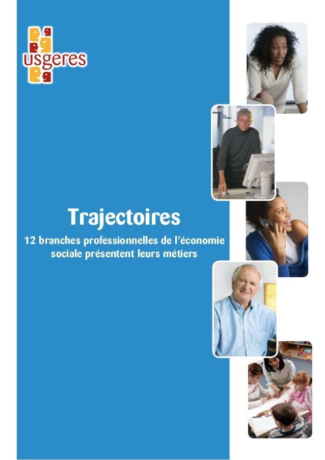 Trajectoires12 branches professionnelles de l'économie     sociale présentent leurs métiers