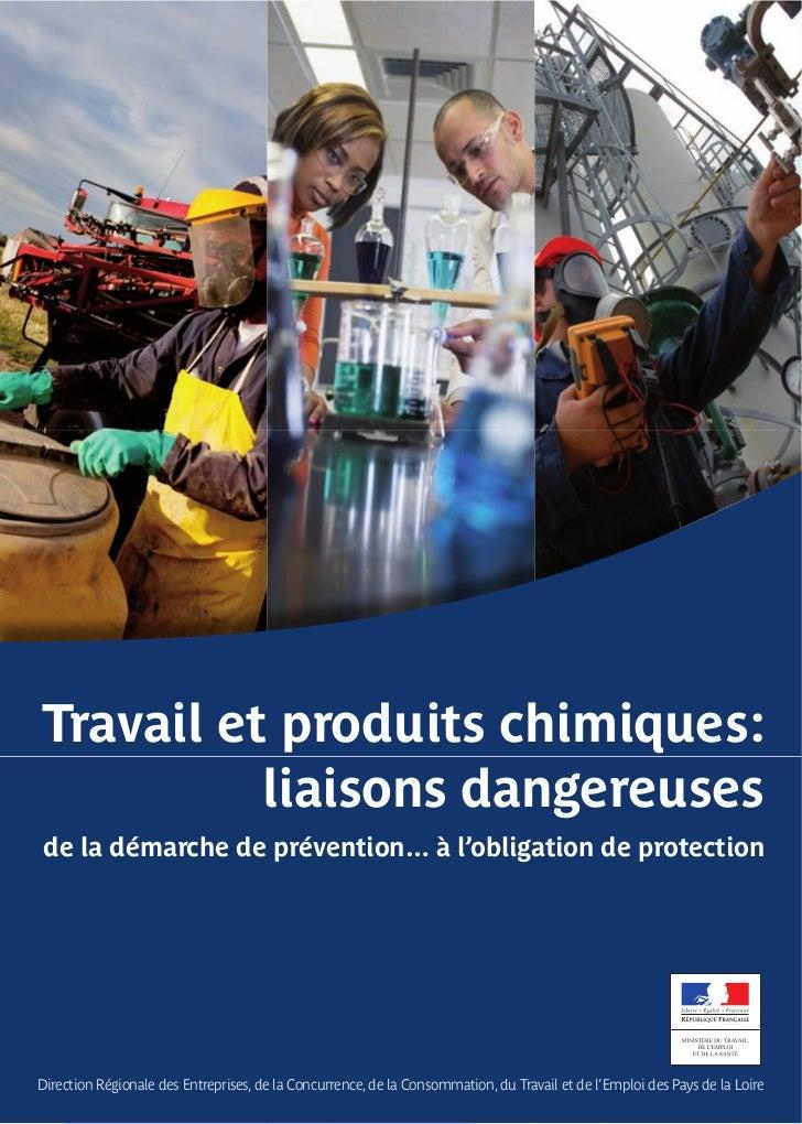 Travail et produits chimiques:          liaisons dangereusesde la démarche de prévention… à l'obligation de protectionDire...