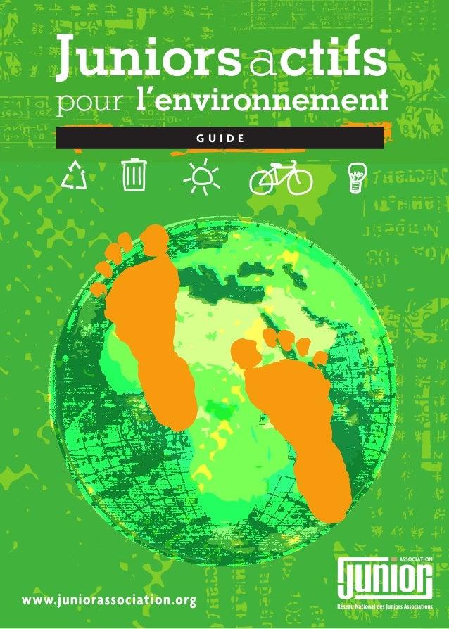 GUIDEENVIRONNEMENTÉCOLOENHERBEGUIDEENVIRONNEMENTÉCOLOENHERBEJuniorsactifspour l'environnementG U I D E