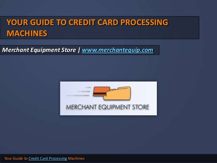 Guide for Choosing a Credit Card Processing Machine - Merchant Equipment Store