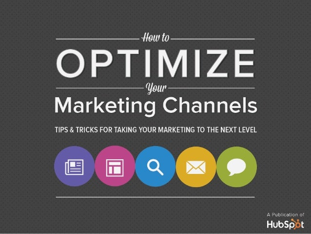 Guide how to optimize your marketing channels