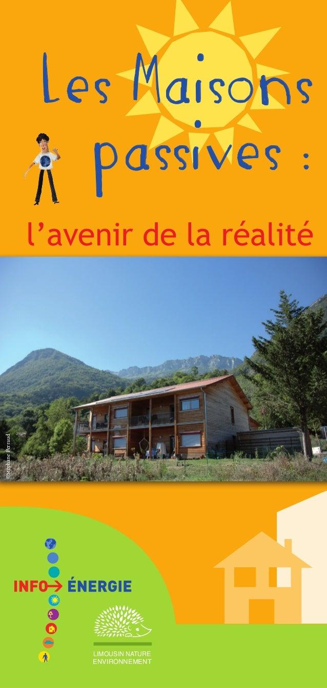 Les Maisons passives :  ©Stéphane Perraud  l'avenir de la réalité  LIMOUSIN NATURE ENVIRONNEMENT