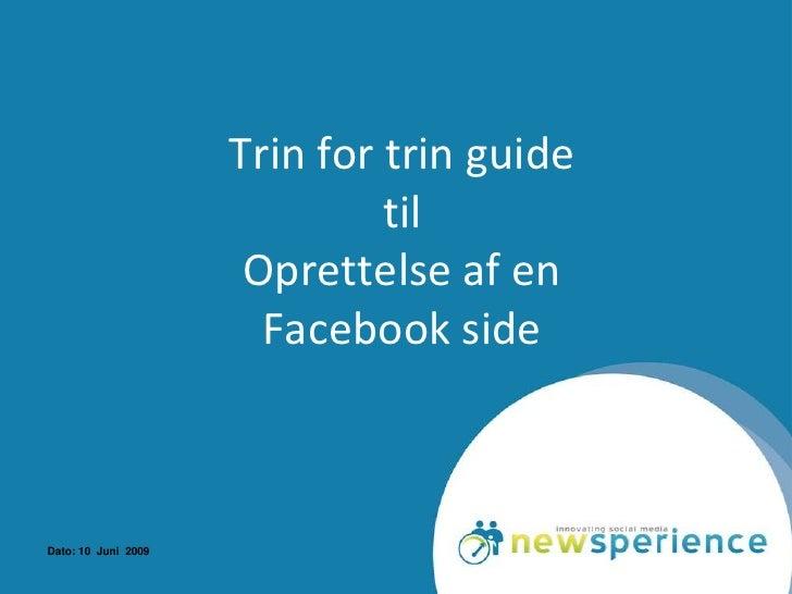 Trin for trin guide                               til                       Oprettelse af en                        Facebo...