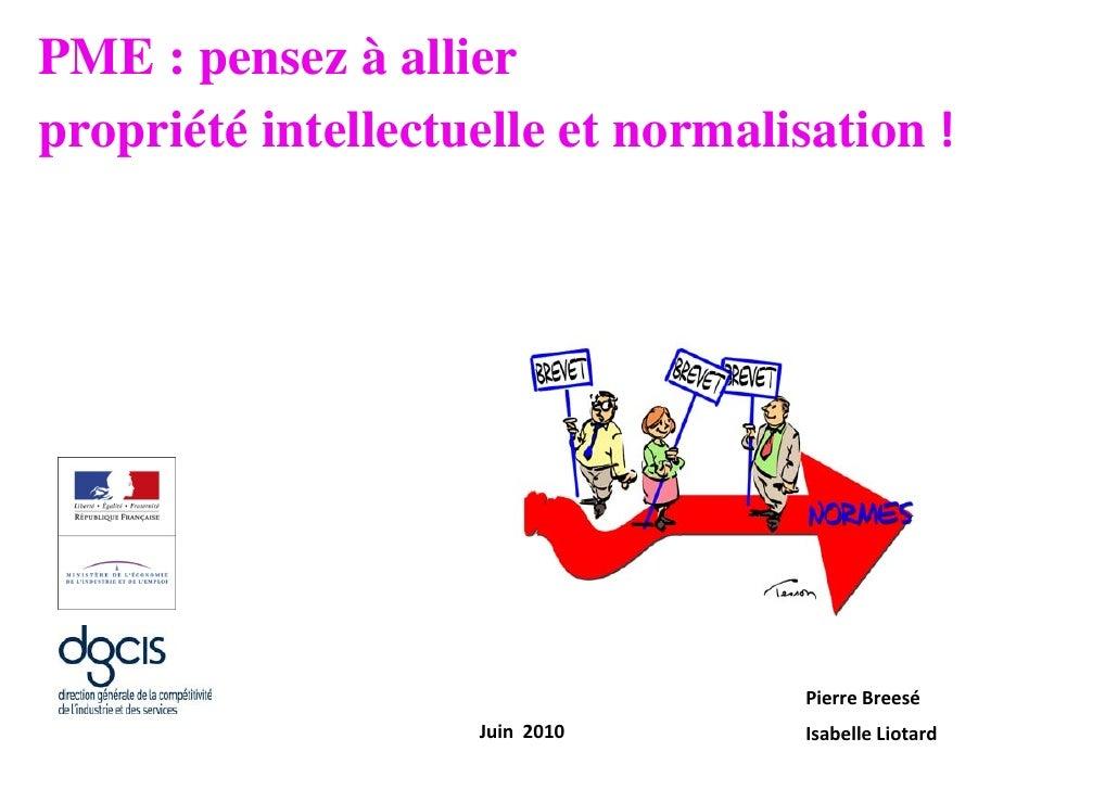 PME : pensez à allierpropriété intellectuelle et normalisation!                                                          ...