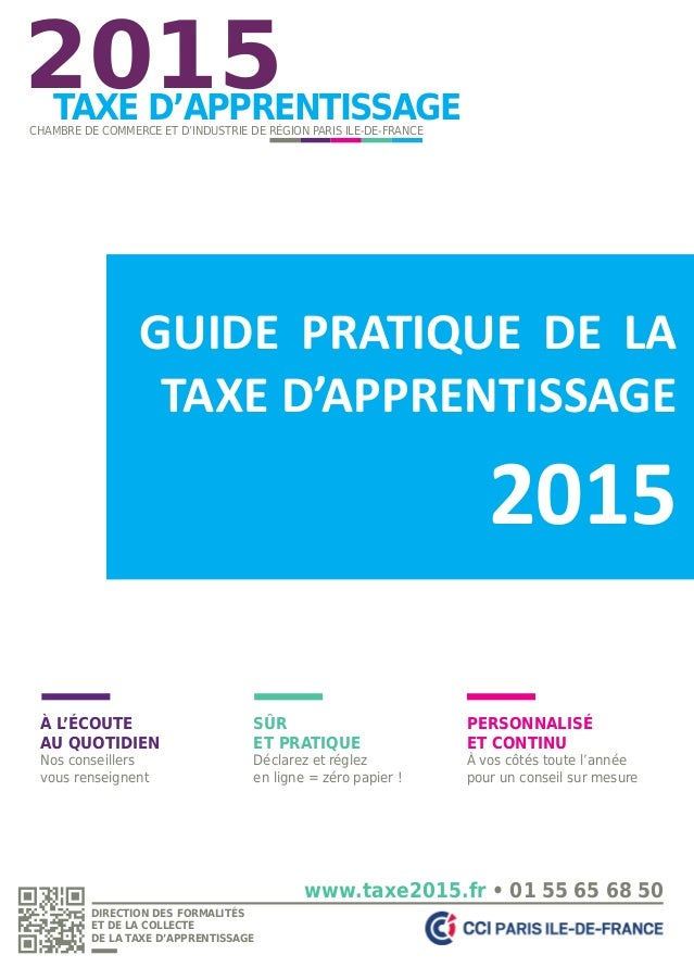 TAXE D'APPRENTISSAGE 2015CHAMBRE DE COMMERCE ET D'INDUSTRIE DE RÉGION PARIS ILE-DE-FRANCE À L'ÉCOUTE AU QUOTIDIEN Nos cons...