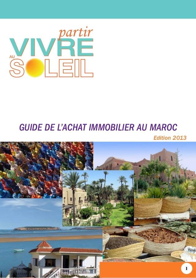 GUIDE DE L'ACHAT IMMOBILIER AU MAROC Edition 2013  1