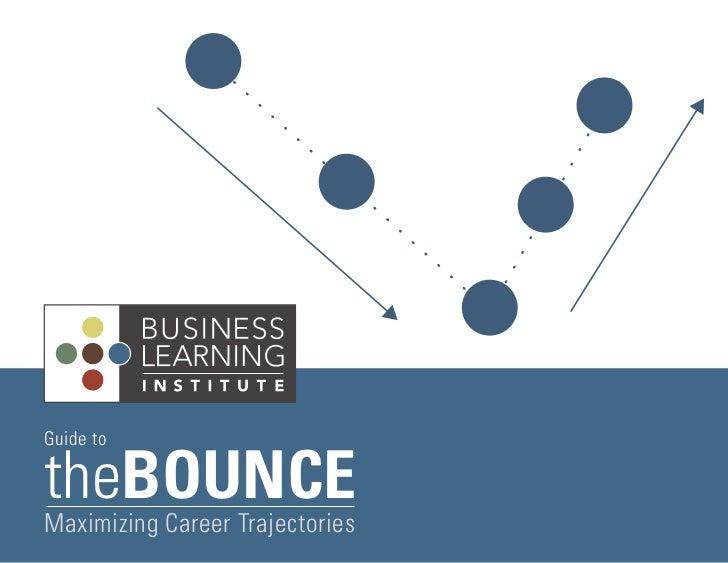 Guide totheBOUNCEMaximizing Career Trajectories
