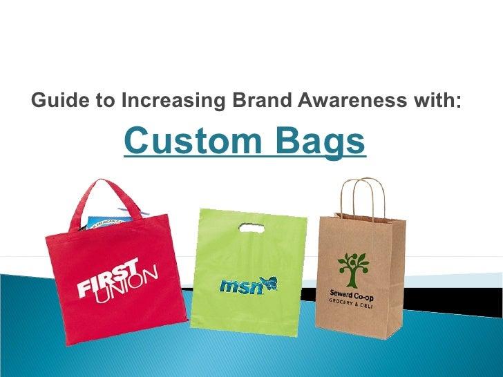 Guide To Increasing Brand Awareness With Custom Bags