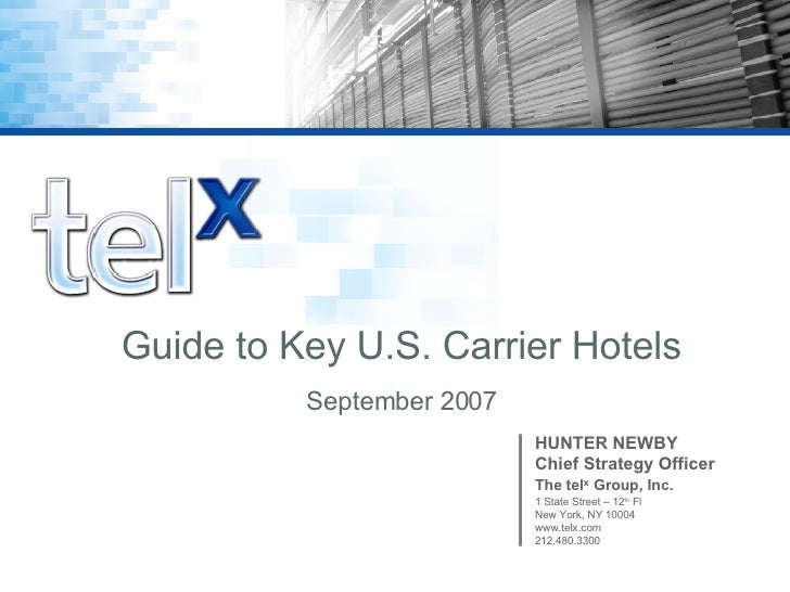 Guide to Key US Carrier Hotels by Hunter Newby, TelX