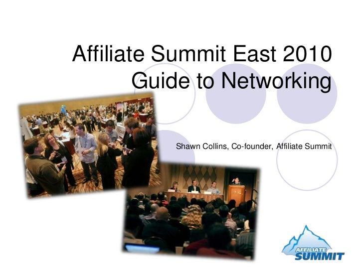 Affiliate Summit East 2010 Guide to Networking<br />Shawn Collins, Co-founder, Affiliate Summit<br />