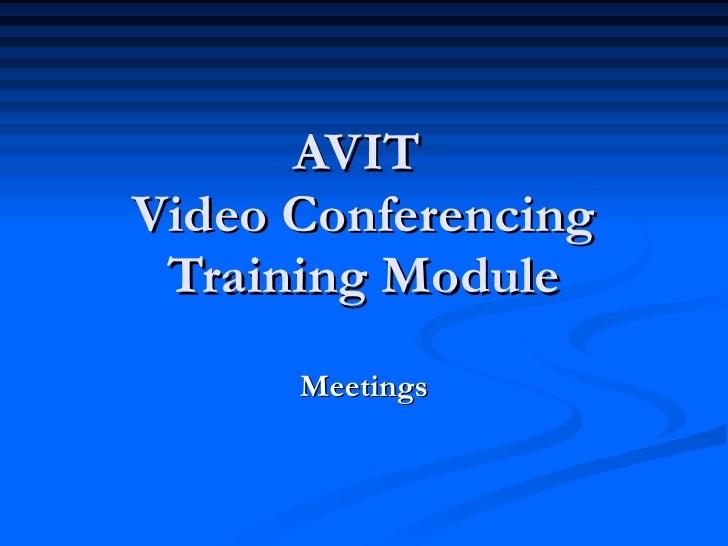 AVIT  Video Conferencing Training Module Meetings