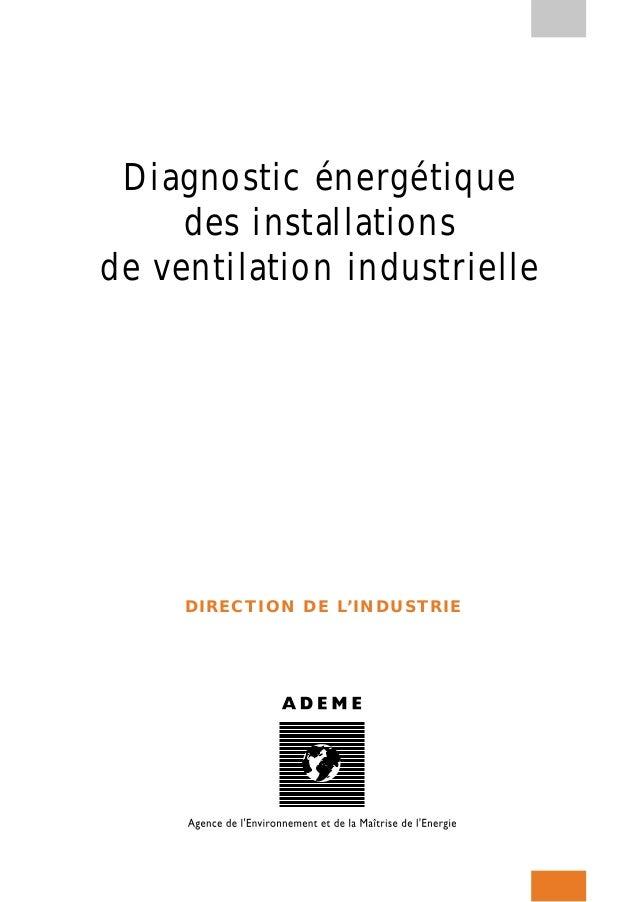 Diagnostic énergétique des installations de ventilation industrielle DIRECTION DE L'INDUSTRIE