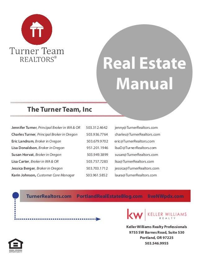 Real Estate Manual The Turner Team, Inc Jennifer Turner, Principal Broker in WA & OR  503.312.4642  jenny@TurnerRealtors....